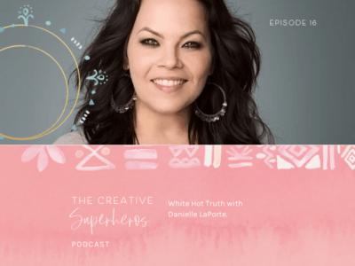 CSP #16: White Hot Truth with Danielle LaPorte