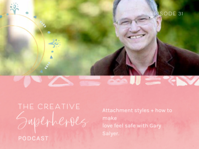 CSP #31: Gary Salyer on attachment styles + how to make love feel safe