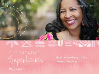 CSP #33: Melanie Dewberry on the Power of Naming