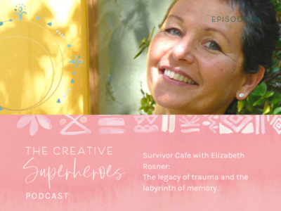 CSP # 34: Survivor Cafe with Elizabeth Rosner