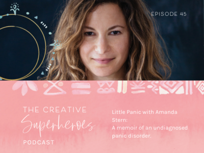 CSP #45: Little Panic: Dispatches From an Anxious Life with Amanda Stern