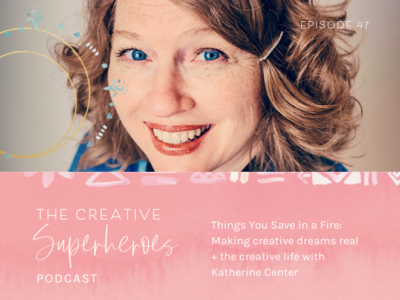 CSP #47: Making Creative Dreams Real with novelist Katherine Center