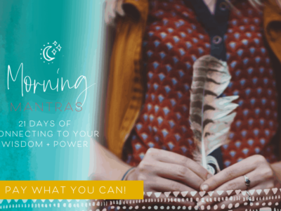 A new Morning Mantras class! (Pay what you can!)