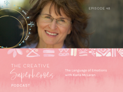 CSP #48: The Language of Emotions with Karla McLaren