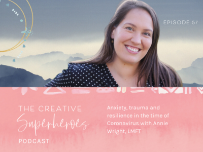 CSP #57: Anxiety, trauma and lowering the bar in the time of Covid with Annie Wright, LMFT