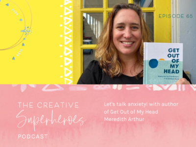 CSP #65: Get Out of My Head with Meredith Arthur